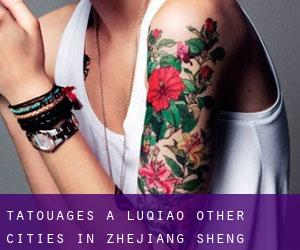 Tatouages ​​à Luqiao (Other Cities in Zhejiang Sheng, Zhejiang Sheng)