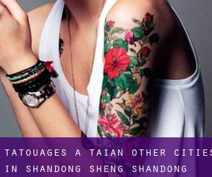 Tatouages ​​à Tai'an (Other Cities in Shandong Sheng, Shandong Sheng)
