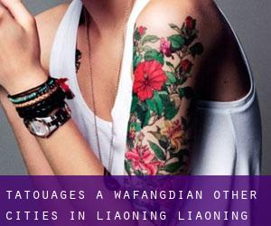 Tatouages ​​à Wafangdian (Other Cities in Liaoning, Liaoning)